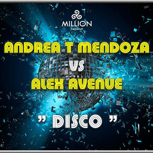 Andrea T Mendoza vs Alex Avenue - Disco