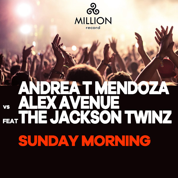 Andrea T Mendoza vs Alex Avenue feat. The Jackson Twinz - Sunday Morning