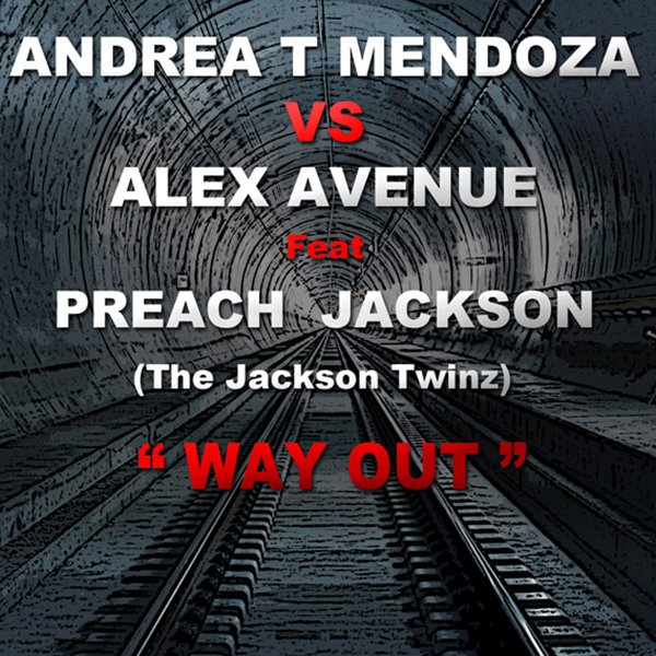 Andrea T Mendoza vs Alex Avenue feat. The Jackson Twinz - Way out