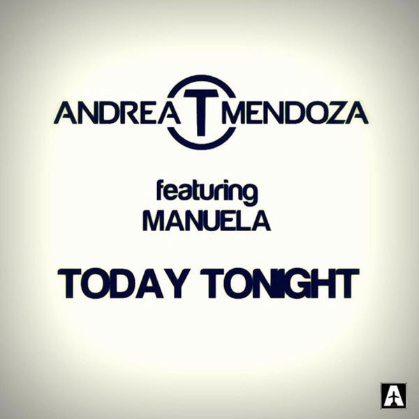 Andrea T Mendoza feat. Manuela - Today tonight