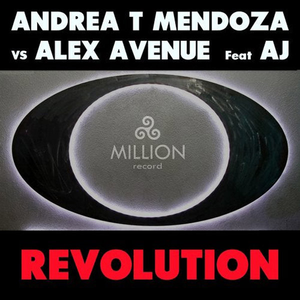 Andrea T Mendoza vs Alex Avenue feat. AJ - Revolution