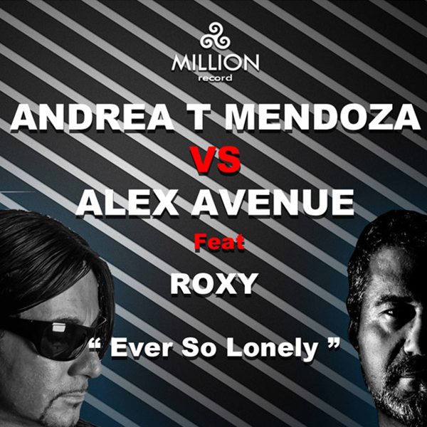 Andrea T Mendoza vs Alex Avenue feat. Roxy - Ever so lonely