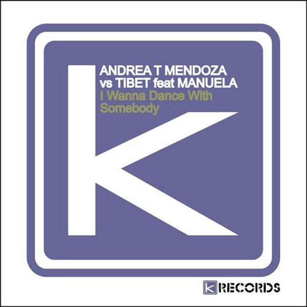 Andrea T Mendoza vs Tibet feat. Manuela - I Wanna Dance With Somebody