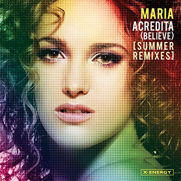 Maria Acreadita - Believe Summer Remix