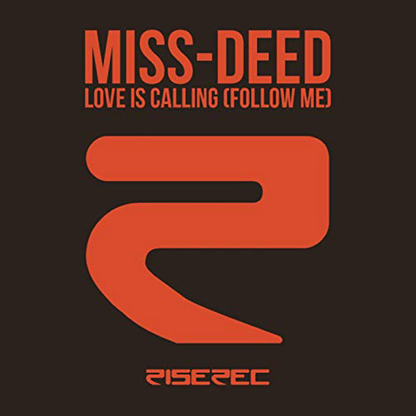 Miss Deed - Love Is Calling Follow Me